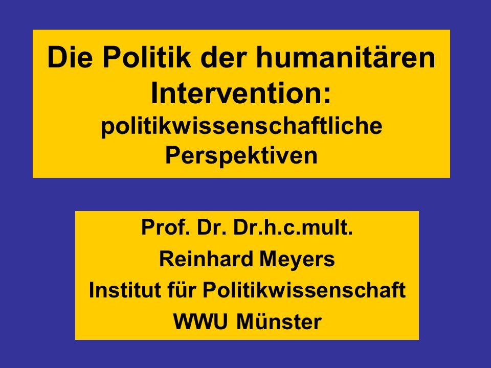 Die Politik der humanitären Intervention: politikwissenschaftliche Perspektiven Prof.