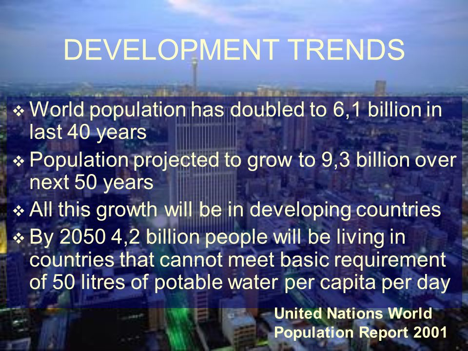 A SUSTAINABLE FUTURE Poverty and inequality are greatest threat to sustainable global development in 21 st Cent.