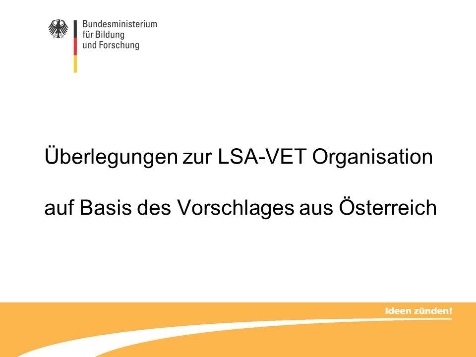 Überlegungen zur LSA-VET Organisation auf Basis des Vorschlages aus Österreich