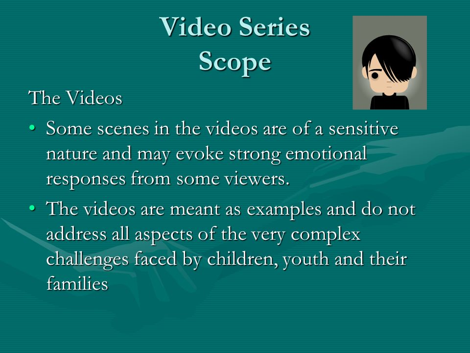 Video Series Scope The Videos Some scenes in the videos are of a sensitive nature and may evoke strong emotional responses from some viewers.Some scen