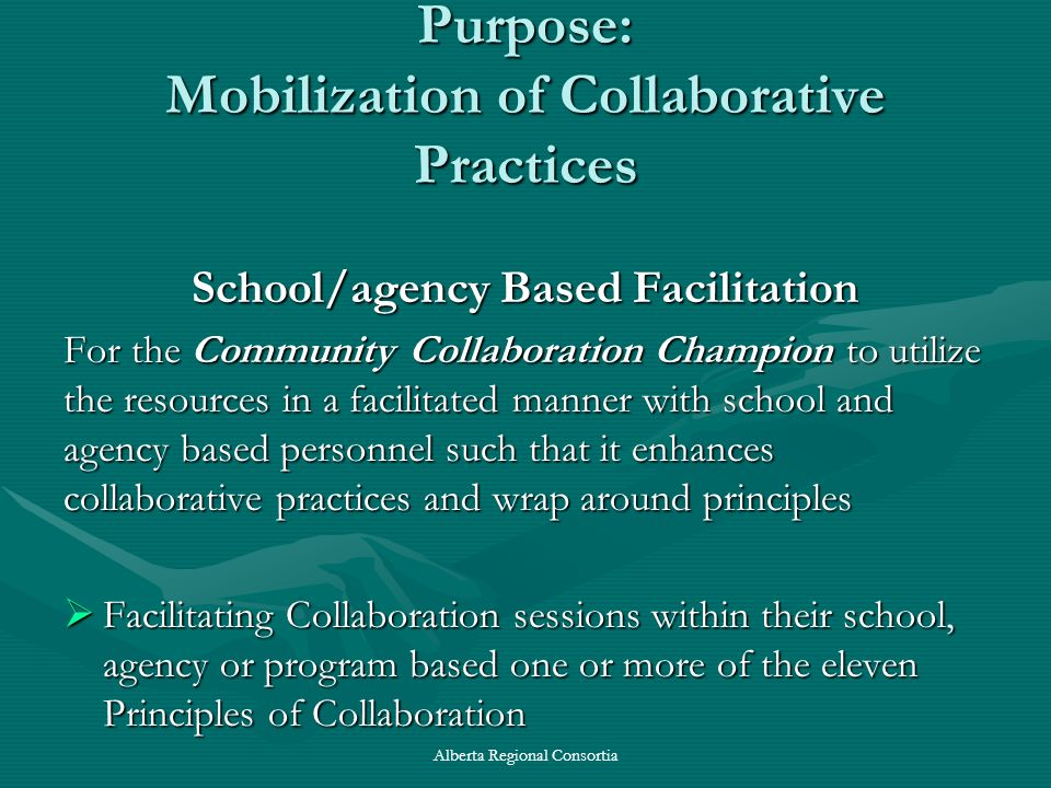 Purpose: Mobilization of Collaborative Practices School/agency Based Facilitation For the Community Collaboration Champion to utilize the resources in