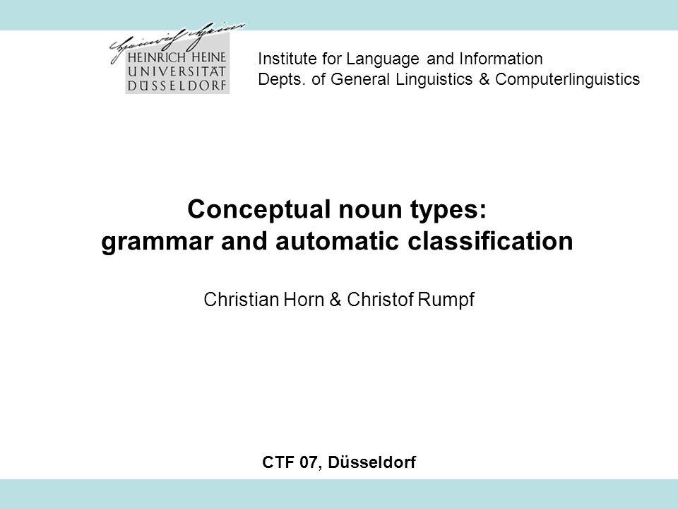 CTF 07Horn & Rumpf: Conceptual noun types: grammar and automatic classification12 3.