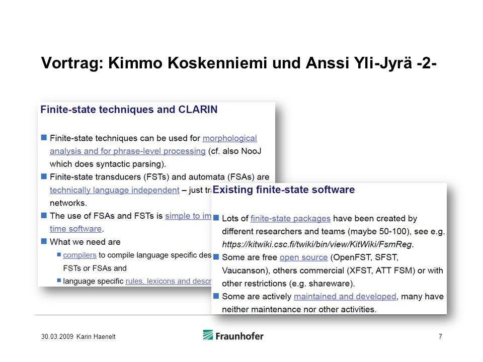 Vortrag: Kimmo Koskenniemi und Anssi Yli-Jyrä -2- 30.03.2009 Karin Haenelt7