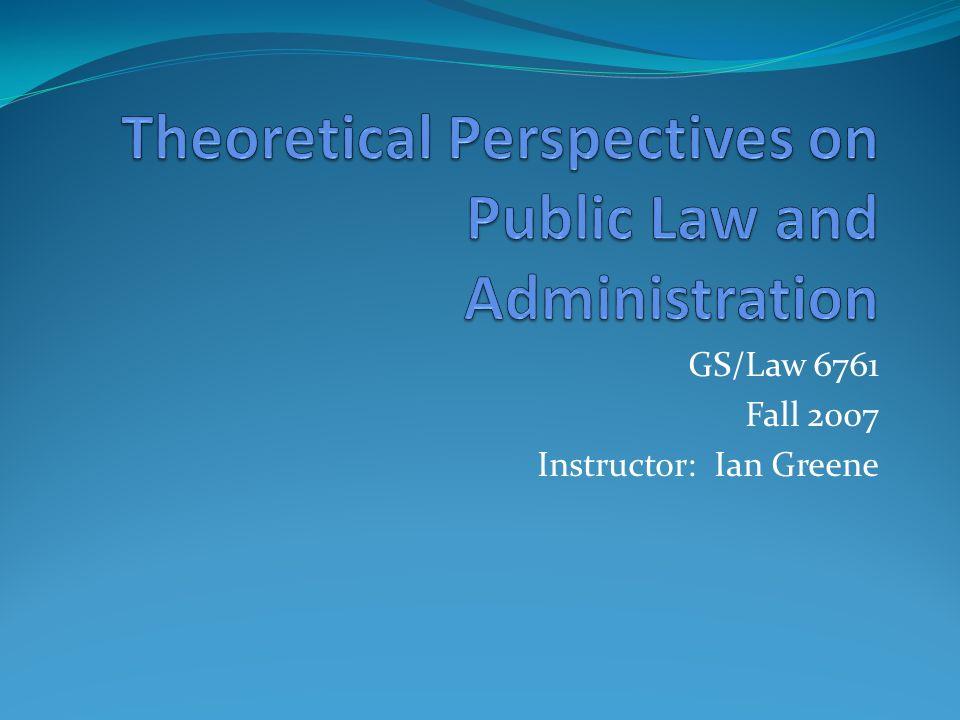 GS/Law 6761 Fall 2007 Instructor: Ian Greene