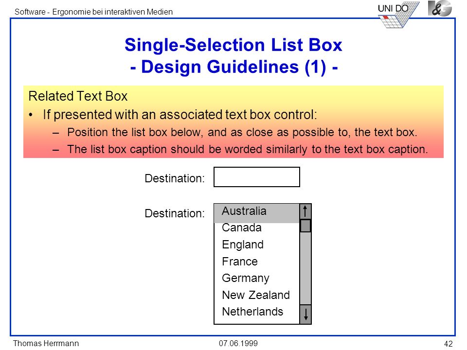 Thomas Herrmann Software - Ergonomie bei interaktiven Medien 07.06.1999 42 Single-Selection List Box - Design Guidelines (1) - Related Text Box If pre