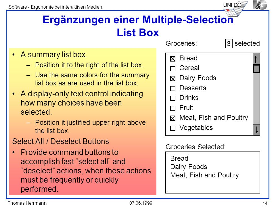 Thomas Herrmann Software - Ergonomie bei interaktiven Medien 07.06.1999 44 Ergänzungen einer Multiple-Selection List Box A summary list box. –Position