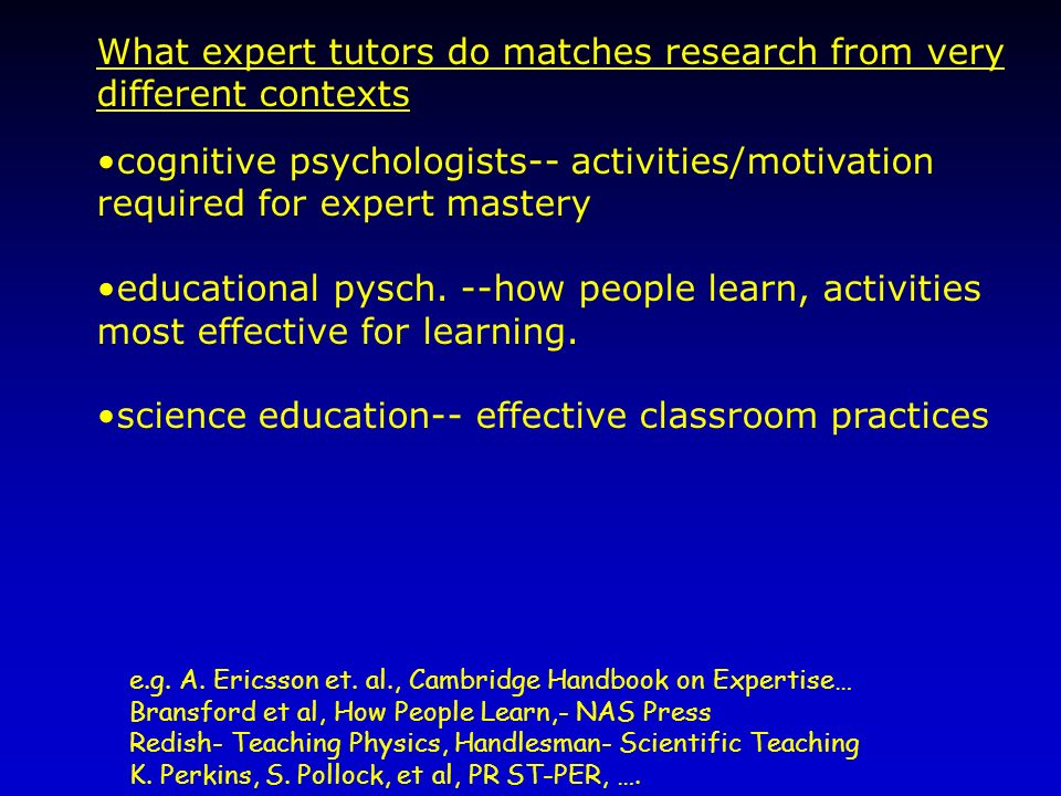 What expert tutors do matches research from very different contexts cognitive psychologists-- activities/motivation required for expert mastery educat
