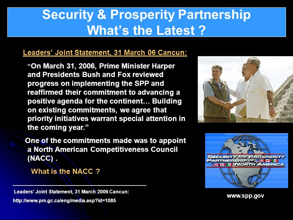 Security & Prosperity Partnership Whats the Latest ? What is Atlantica ? Leaders' Joint Statement, 31 March 06 Cancun: On March 31, 2006, Prime Minist