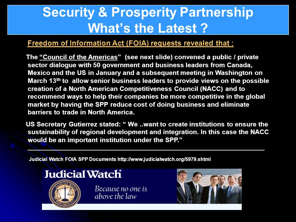 Security & Prosperity Partnership Whats the Latest ? What is Atlantica ? Freedom of Information Act (FOIA) requests revealed that : The Council of the