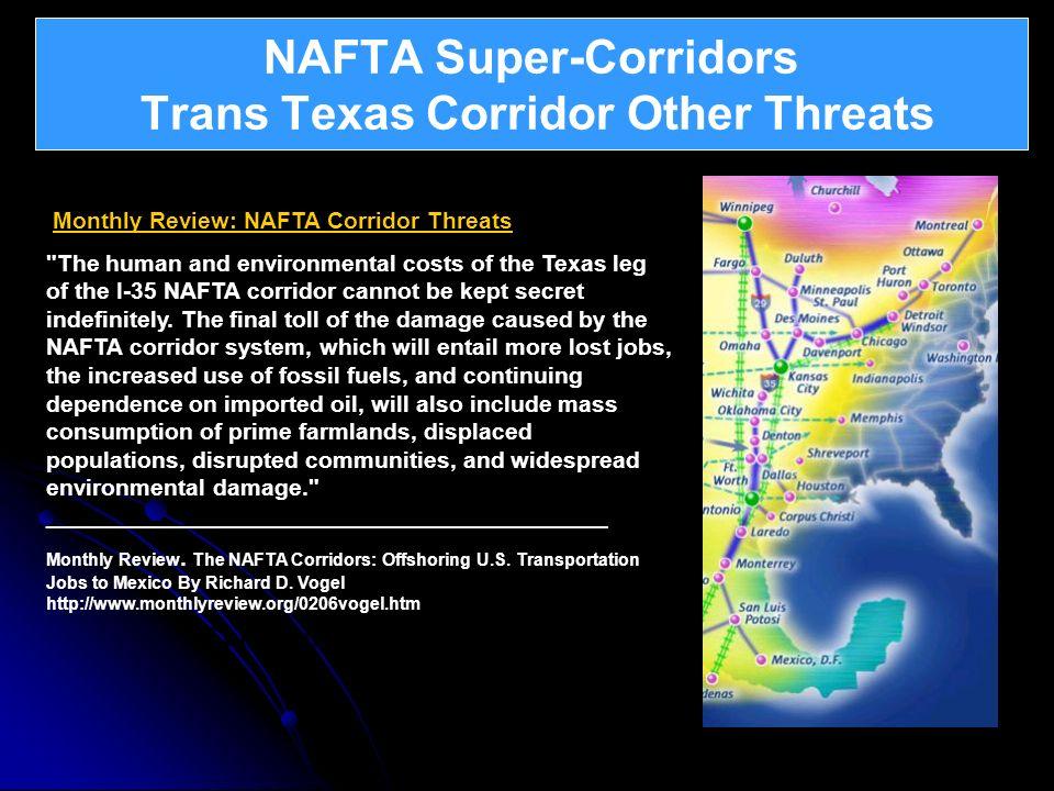 NAFTA Super-Corridors Trans Texas Corridor Other Threats Continental Integration – North American Union Monthly Review: NAFTA Corridor Threats