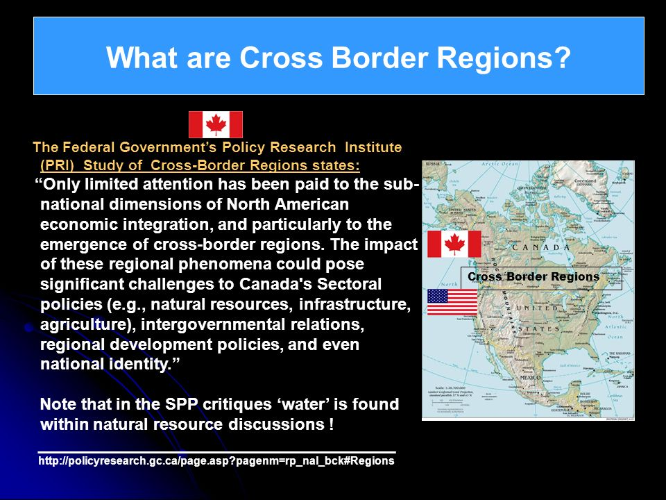 What are Cross Border Regions? What is Atlantica ? The Federal Governments Policy Research Institute (PRI) Study of Cross-Border Regions states: Only