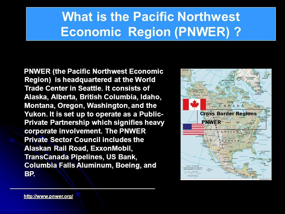What is the Pacific Northwest Economic Region (PNWER) ? What is Atlantica ? Cross Border Regions PNWER PNWER (the Pacific Northwest Economic Region) i