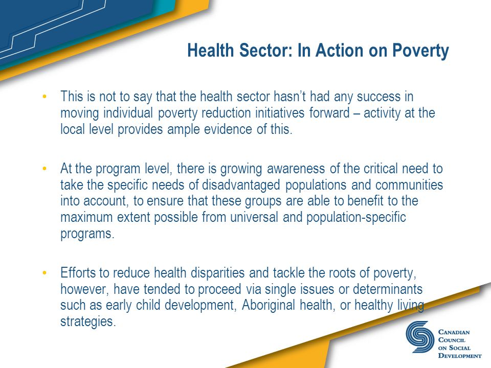 Health Sector: In Action on Poverty This is not to say that the health sector hasnt had any success in moving individual poverty reduction initiatives