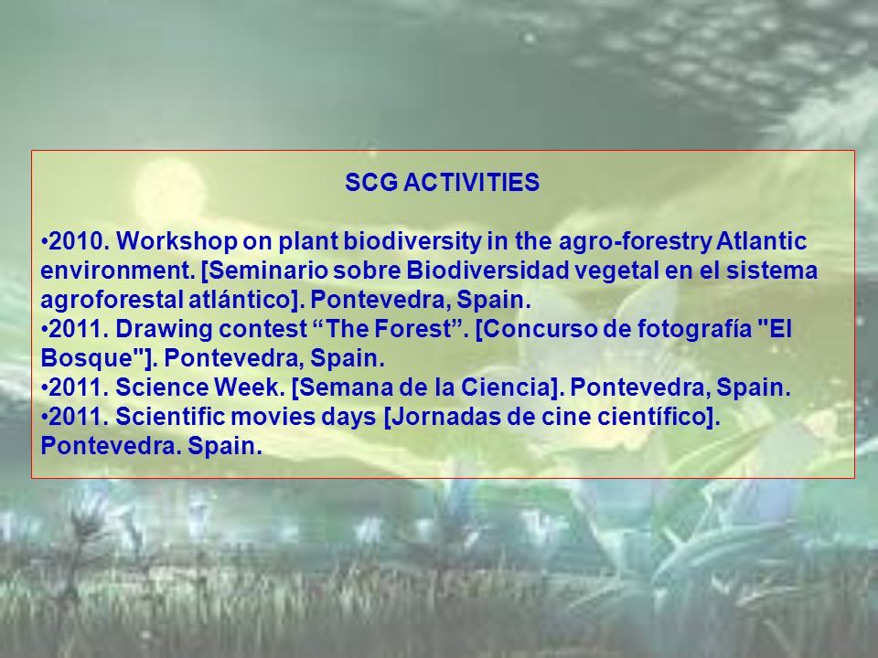 SCG ACTIVITIES 2010. Workshop on plant biodiversity in the agro-forestry Atlantic environment. [Seminario sobre Biodiversidad vegetal en el sistema ag