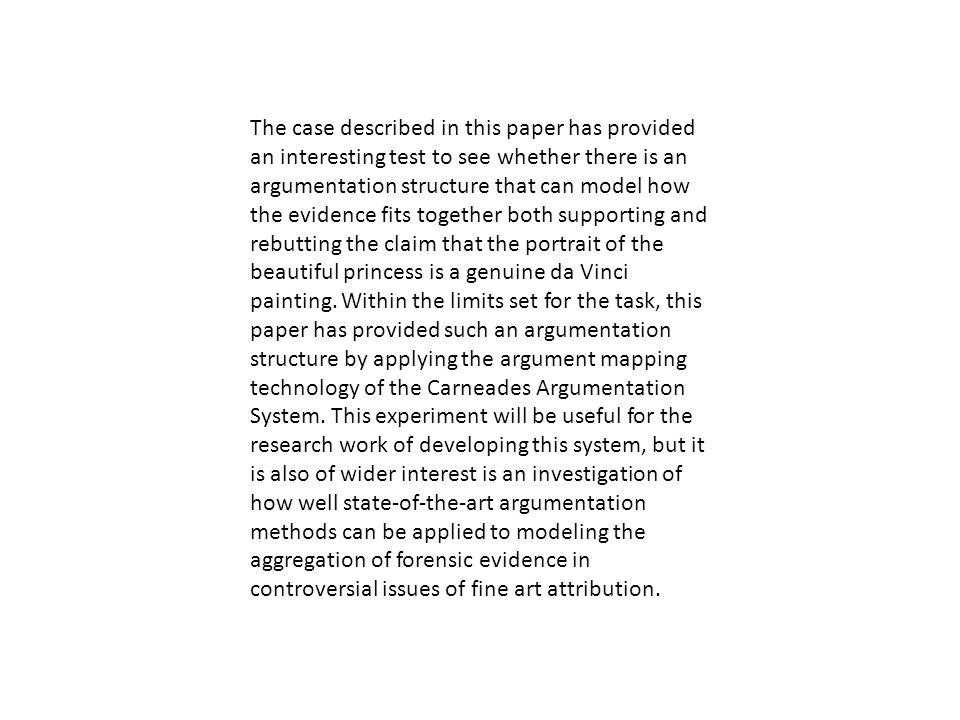 The case described in this paper has provided an interesting test to see whether there is an argumentation structure that can model how the evidence f
