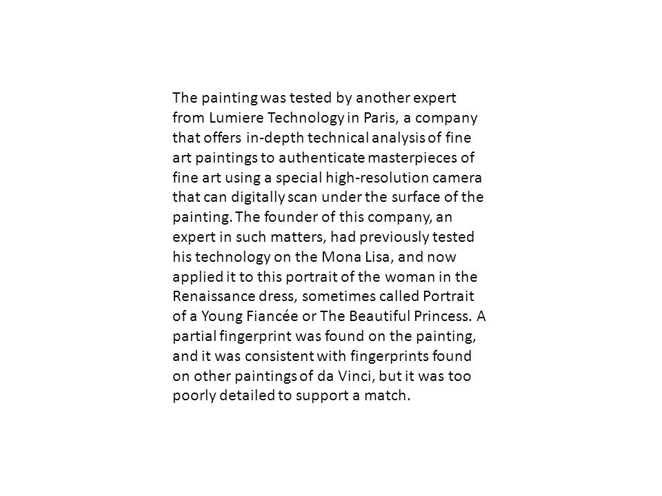The painting was tested by another expert from Lumiere Technology in Paris, a company that offers in-depth technical analysis of fine art paintings to