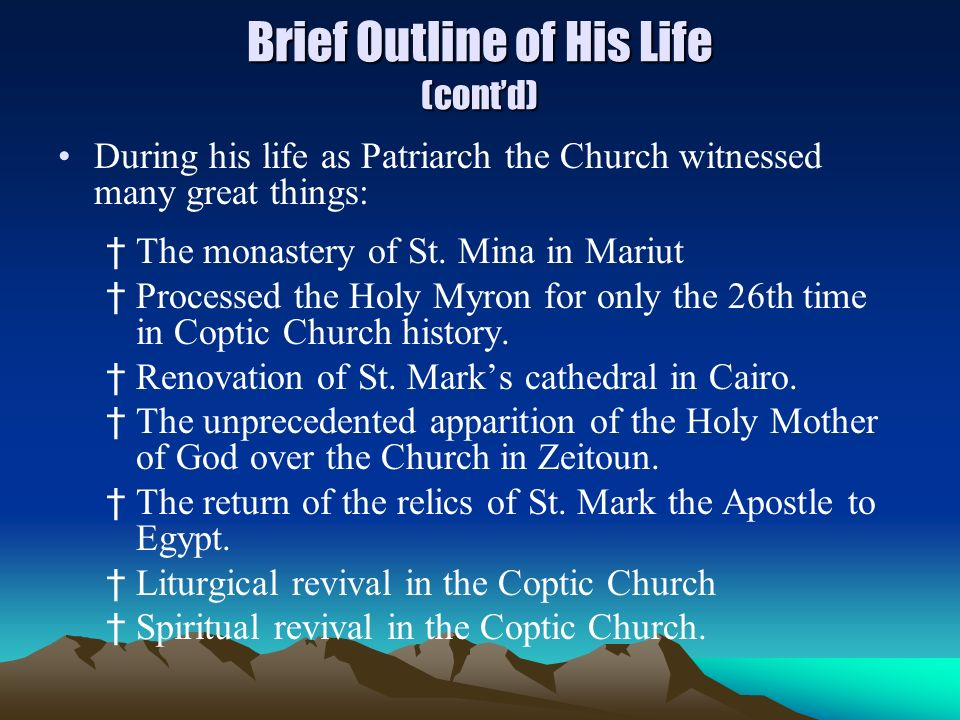 Brief Outline of His Life (contd) During his life as Patriarch the Church witnessed many great things: The monastery of St. Mina in Mariut Processed t