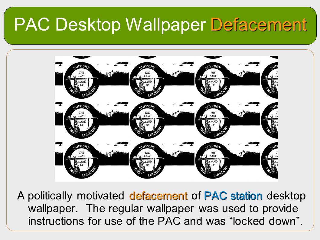 Defacement PAC Desktop Wallpaper Defacement defacementPAC station A politically motivated defacement of PAC station desktop wallpaper. The regular wal