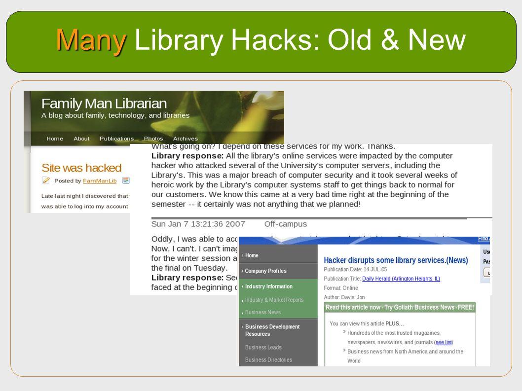 Many Many Library Hacks: Old & New