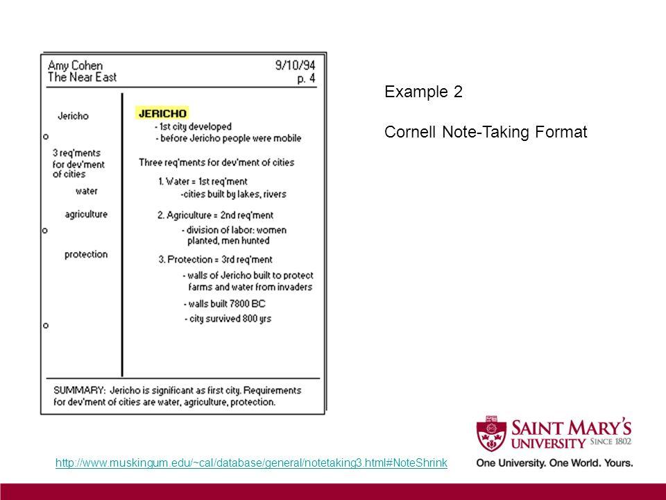 Example 2 Cornell Note-Taking Format http://www.muskingum.edu/~cal/database/general/notetaking3.html#NoteShrink