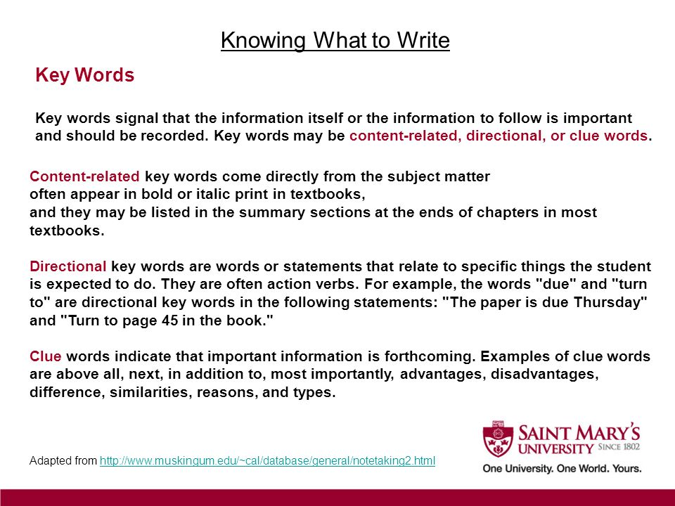 Key Words Key words signal that the information itself or the information to follow is important and should be recorded. Key words may be content-rela