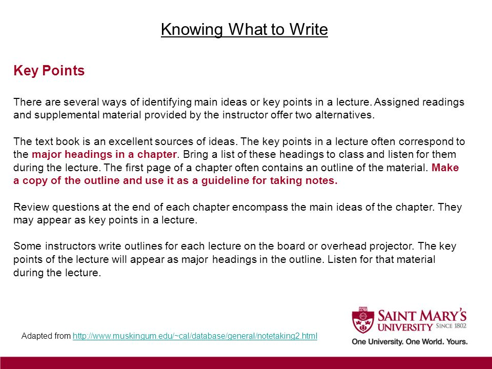 Knowing What to Write Key Points There are several ways of identifying main ideas or key points in a lecture. Assigned readings and supplemental mater