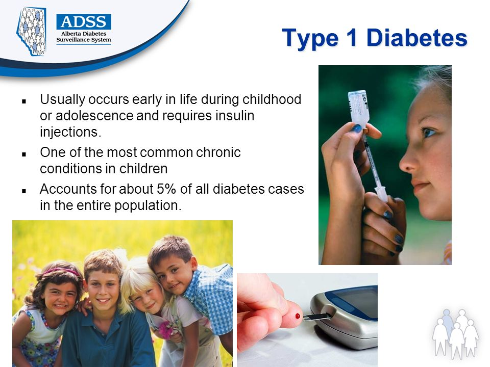 Type 1 Diabetes Usually occurs early in life during childhood or adolescence and requires insulin injections. One of the most common chronic condition