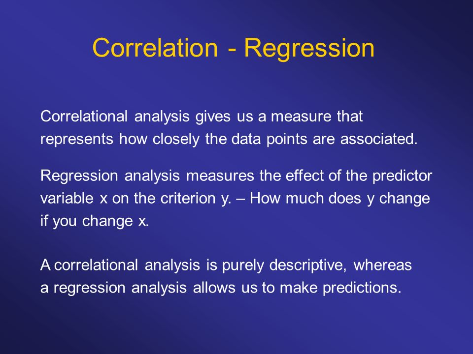 Correlational analysis gives us a measure that represents how closely the data points are associated. Correlation - Regression Regression analysis mea
