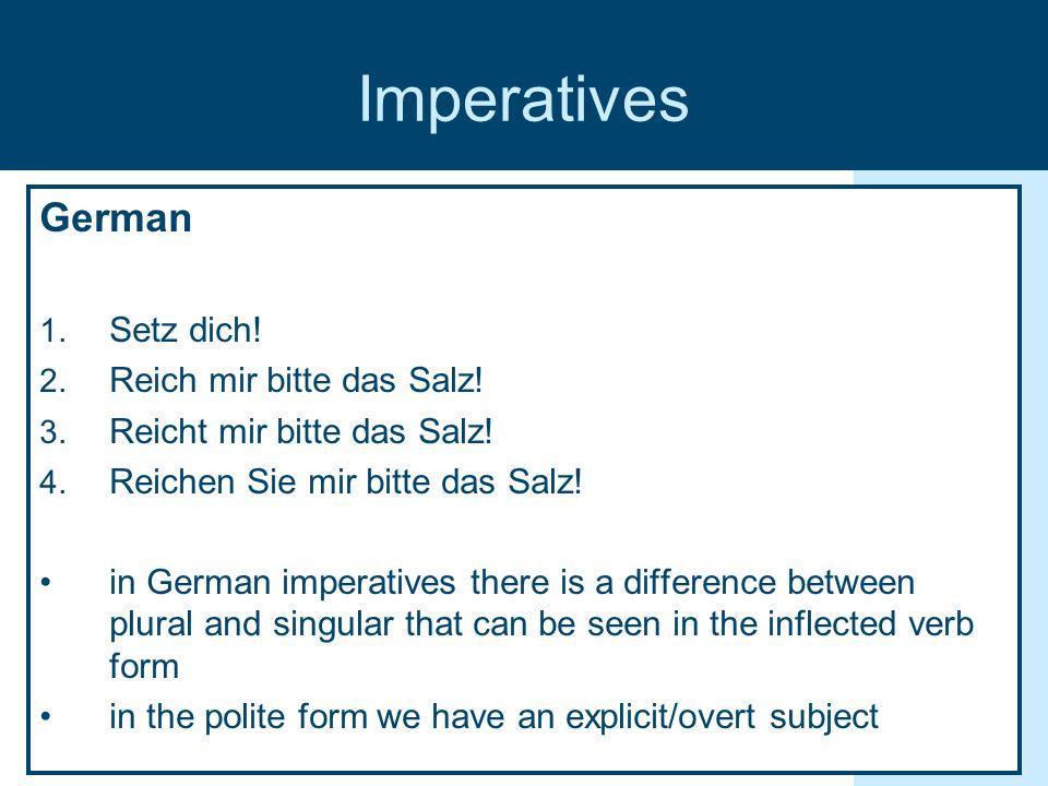 German 1. Setz dich. 2. Reich mir bitte das Salz.
