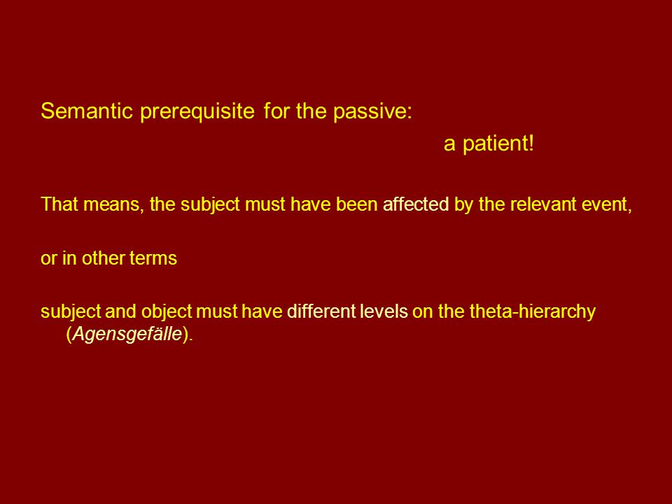Semantic prerequisite for the passive: a patient! That means, the subject must have been affected by the relevant event, or in other terms subject and