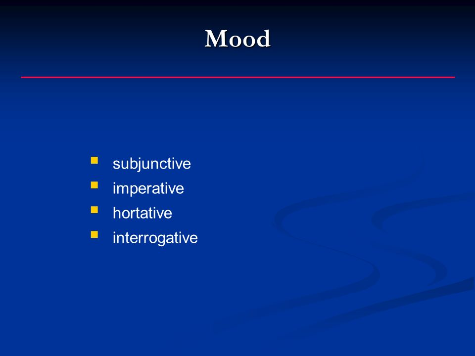 Mood subjunctive imperative hortative interrogative