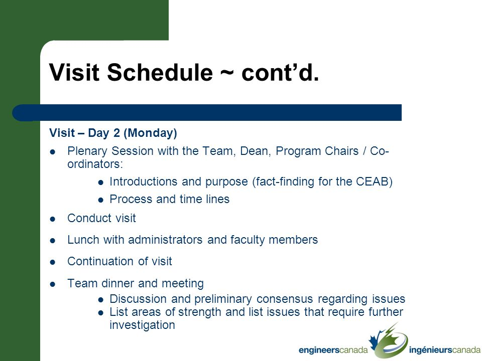 Visit Schedule ~ contd. Visit – Day 2 (Monday) Plenary Session with the Team, Dean, Program Chairs / Co- ordinators: Introductions and purpose (fact-f