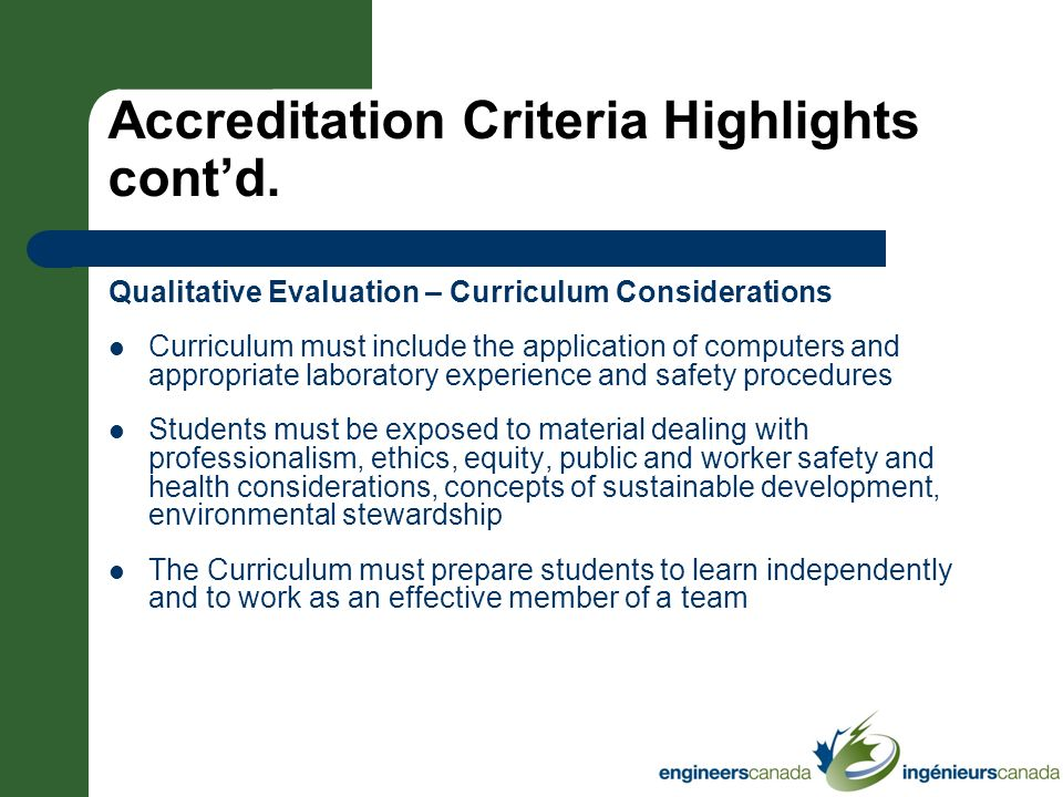 Accreditation Criteria Highlights contd. Qualitative Evaluation – Curriculum Considerations Curriculum must include the application of computers and a