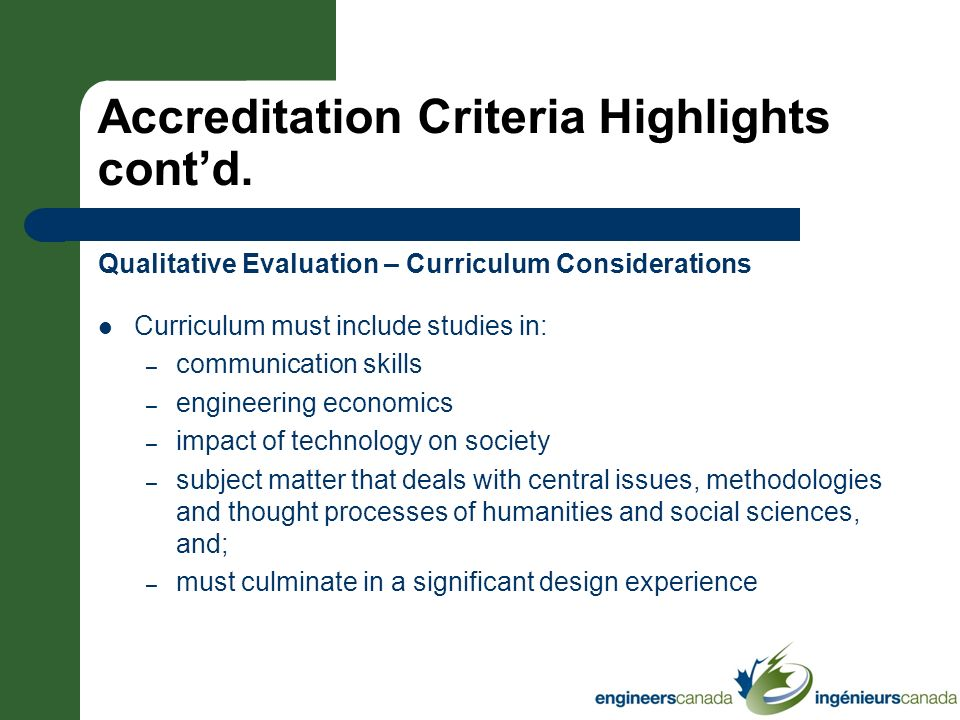 Accreditation Criteria Highlights contd. Qualitative Evaluation – Curriculum Considerations Curriculum must include studies in: – communication skills