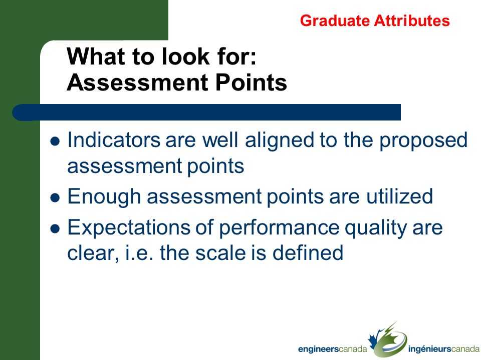 What to look for: Assessment Points Indicators are well aligned to the proposed assessment points Enough assessment points are utilized Expectations o