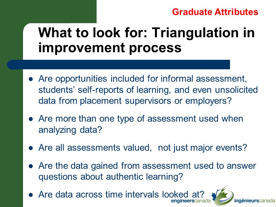 What to look for: Triangulation in improvement process Are opportunities included for informal assessment, students self-reports of learning, and even