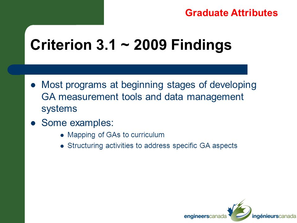Criterion 3.1 ~ 2009 Findings Most programs at beginning stages of developing GA measurement tools and data management systems Some examples: Mapping