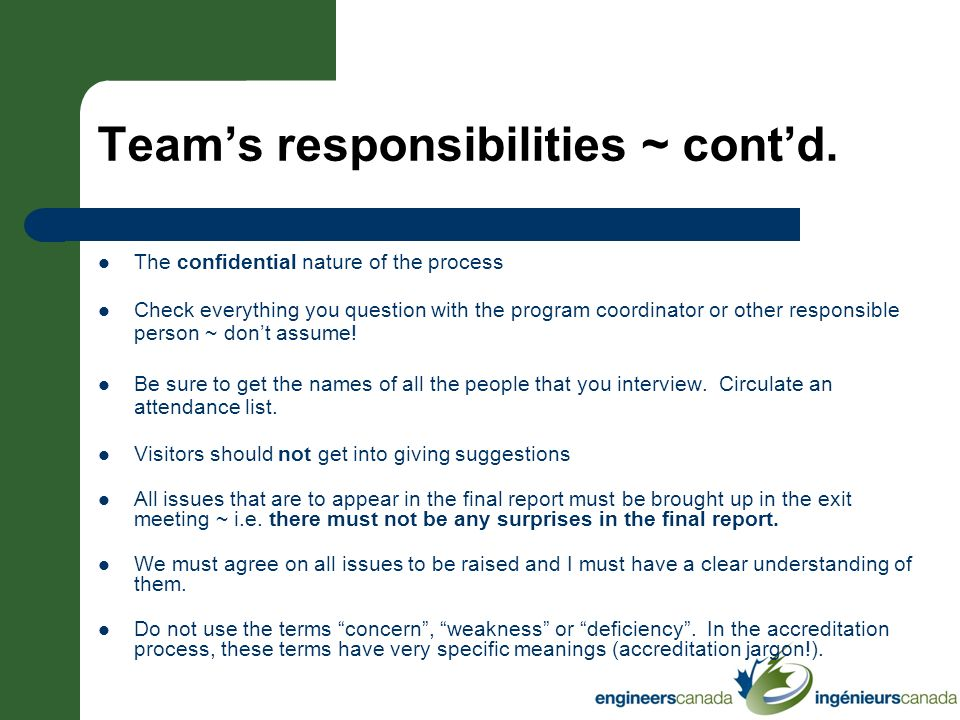Teams responsibilities ~ contd. The confidential nature of the process Check everything you question with the program coordinator or other responsible
