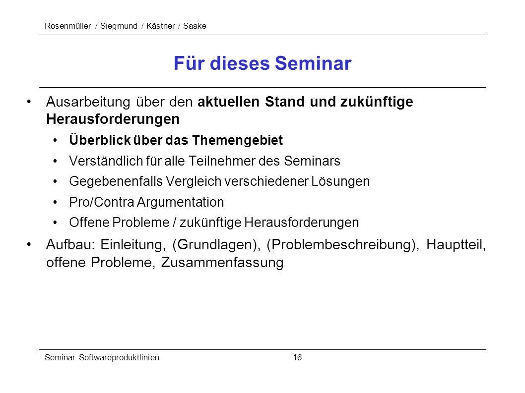 Rosenmüller / Siegmund / Kästner / Saake Seminar Softwareproduktlinien 16 Für dieses Seminar Ausarbeitung über den aktuellen Stand und zukünftige Hera