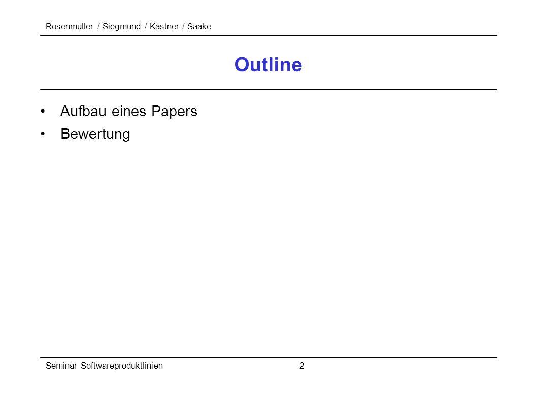 Rosenmüller / Siegmund / Kästner / Saake Seminar Softwareproduktlinien 2 Outline Aufbau eines Papers Bewertung