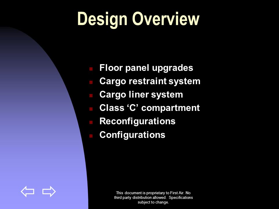 This document is proprietary to First Air. No third party distribution allowed. Specifications subject to change. Design Overview Floor panel upgrades