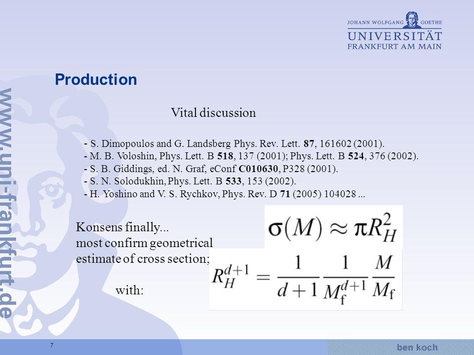 Hier wird Wissen Wirklichkeit 7 - S. Dimopoulos and G. Landsberg Phys. Rev. Lett. 87, 161602 (2001). - M. B. Voloshin, Phys. Lett. B 518, 137 (2001);