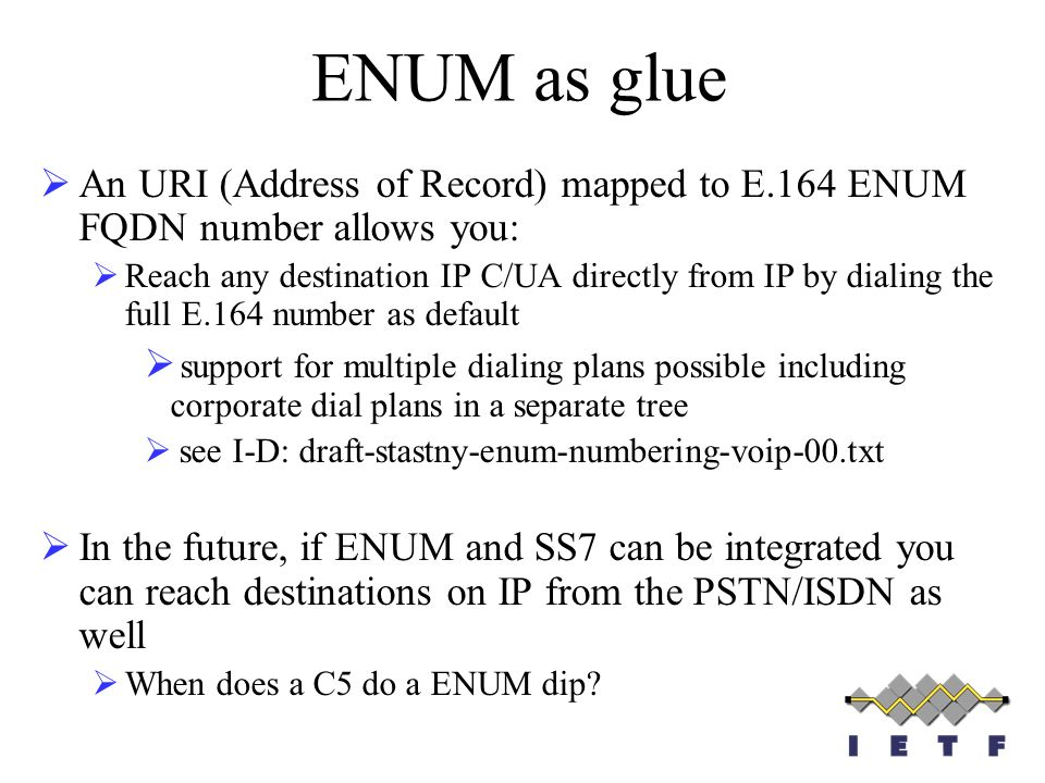 An URI (Address of Record) mapped to E.164 ENUM FQDN number allows you: Reach any destination IP C/UA directly from IP by dialing the full E.164 numbe