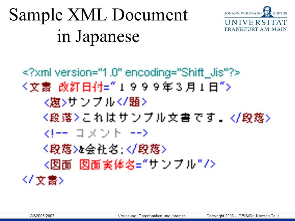 WS2006/2007 Vorlesung: Datenbanken und Internet Copyright 2006 – DBIS/Dr. Karsten Tolle Sample XML Document in Japanese