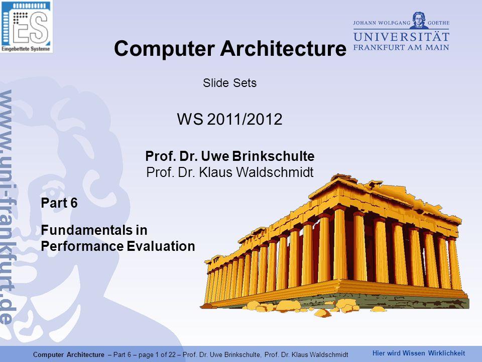 Hier wird Wissen Wirklichkeit Computer Architecture – Part 6 – page 1 of 22 – Prof.