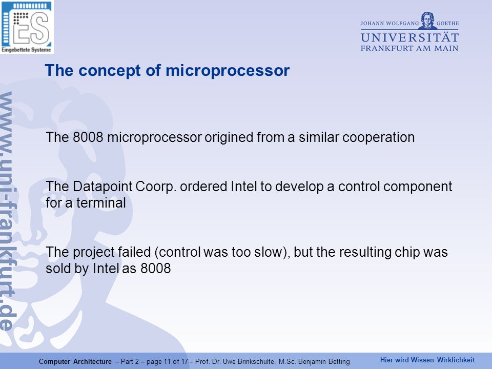 Hier wird Wissen Wirklichkeit The concept of microprocessor The 8008 microprocessor origined from a similar cooperation The Datapoint Coorp. ordered I