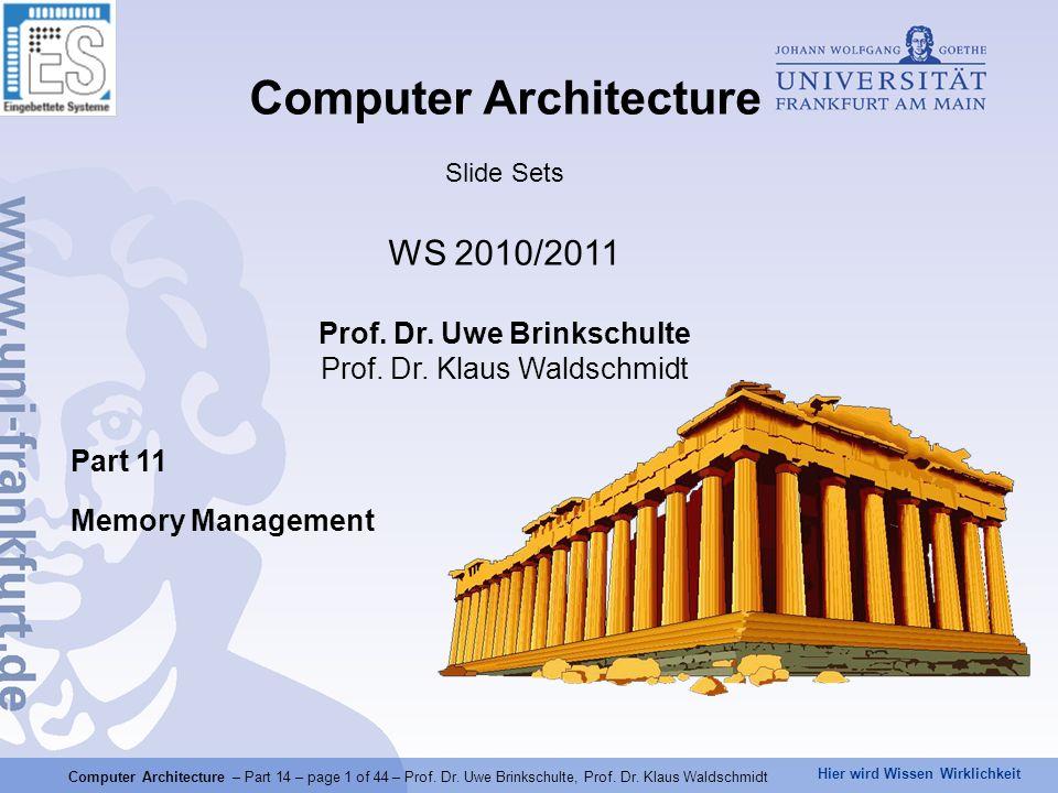 Hier wird Wissen Wirklichkeit Computer Architecture – Part 14 – page 1 of 44 – Prof. Dr. Uwe Brinkschulte, Prof. Dr. Klaus Waldschmidt Part 11 Memory