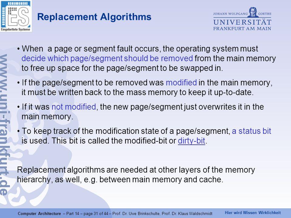 Hier wird Wissen Wirklichkeit Computer Architecture – Part 14 – page 31 of 44 – Prof. Dr. Uwe Brinkschulte, Prof. Dr. Klaus Waldschmidt Replacement Al