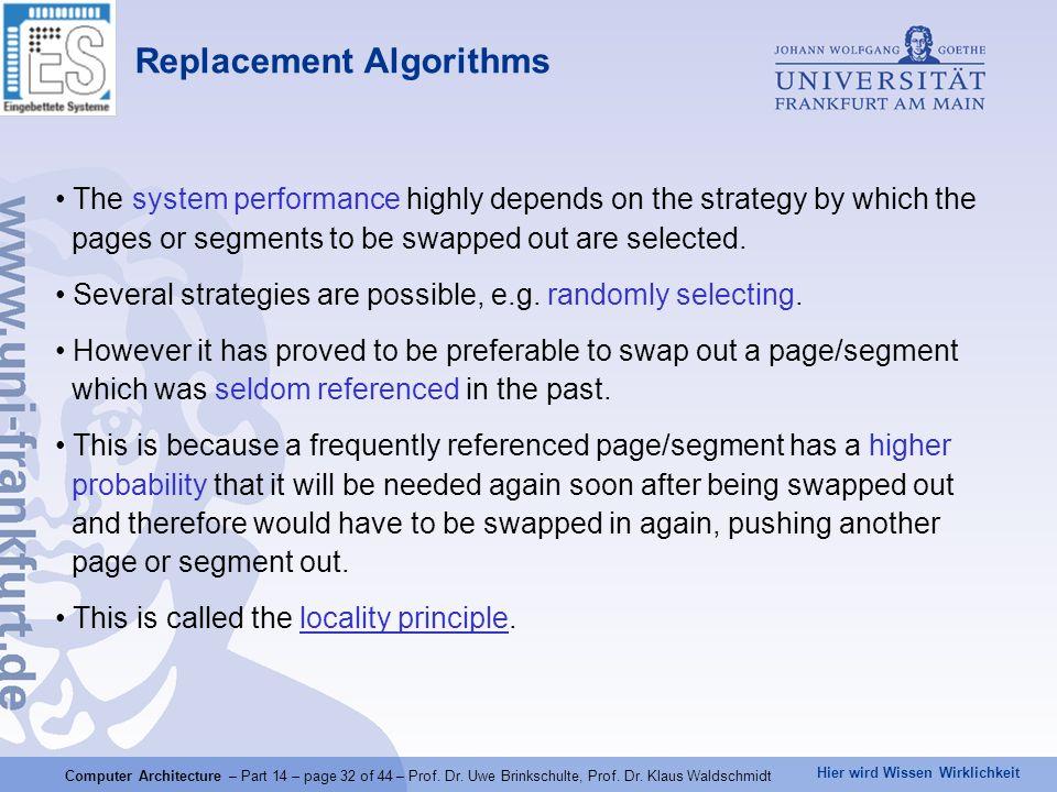 Hier wird Wissen Wirklichkeit Computer Architecture – Part 14 – page 32 of 44 – Prof. Dr. Uwe Brinkschulte, Prof. Dr. Klaus Waldschmidt The system per