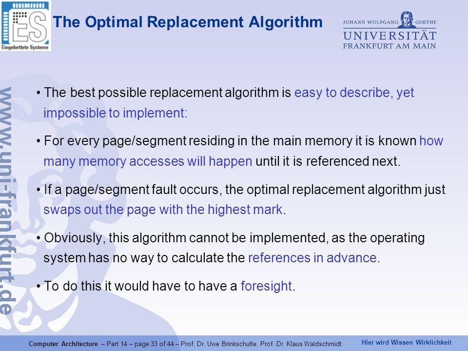 Hier wird Wissen Wirklichkeit Computer Architecture – Part 14 – page 33 of 44 – Prof. Dr. Uwe Brinkschulte, Prof. Dr. Klaus Waldschmidt The Optimal Re